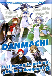 Danmachi Is It Wrong To Pick Up Girls In A Dungeon? Novel 8